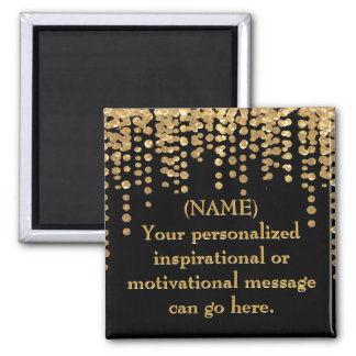 Black and Gold Motivational Message 2 Inch Square Magnet