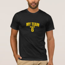 Black and Gold My Team Has 6 T-Shirt
