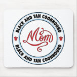 BLACK AND TAN COONHOUND mom Mouse Pad