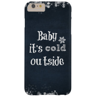 Black and White Baby it's cold Outside Quote Barely There iPhone 6 Plus Case