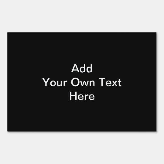 Black and White Design, Custom Text. Sign