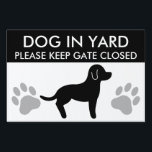 "Black And White Dog Silhouette Keep Gate Closed Lawn Sign<br><div class=""desc"">Black standing dog profile silhouette with two paw prints and customizable text areas that now read &quot;Dog in yard,  please keep gate closed&quot;.</div>"