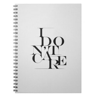 "Black and White ""I Don't Care"" Typography Design Notebook"