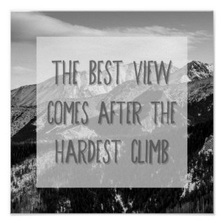 Black and White Inspirational Quote, Mountains Poster
