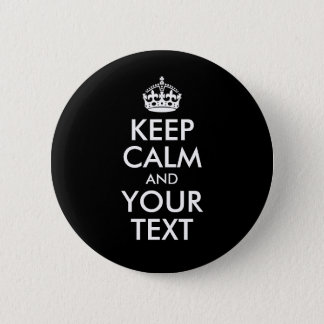 Black and White Keep Calm and Your Text Button