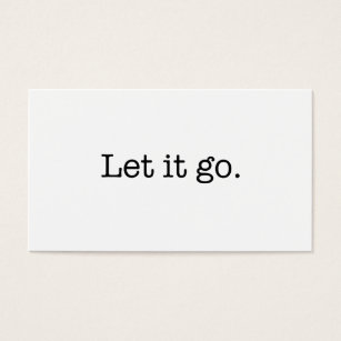 Inspirational quotes business cards templates zazzle black and white let it go inspirational quote business card colourmoves