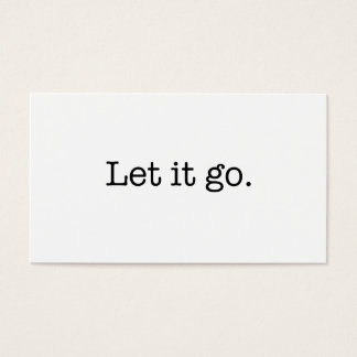 Black and White Let It Go Inspirational Quote Business Card