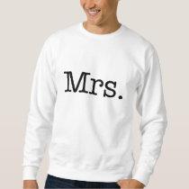 Black and White Mrs. Wedding Anniversary Quote Sweatshirt