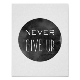 Black and White Never Give Up Poster