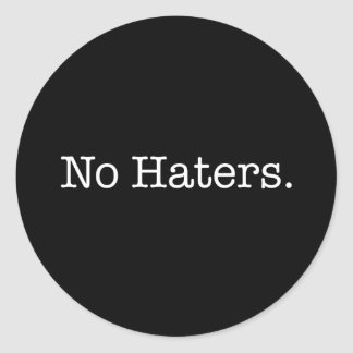 Black And White No Haters Quote Template Classic Round Sticker