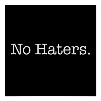 Black And White No Haters Quote Template Poster