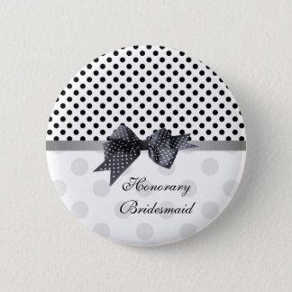 Black and white polka dot Wedding Honorary Bridesm Pinback Button