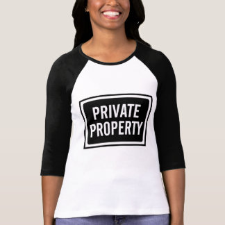 Black and White Private Property Sign Tee Shirt