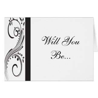 Black and White Will You Be My Bridesmaid Greeting Card