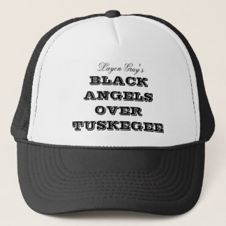 BLACK ANGELS OVER TUSKEGEE, Layon Gray's Trucker Hat