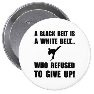 Black Belt Refusal 4 Inch Round Button