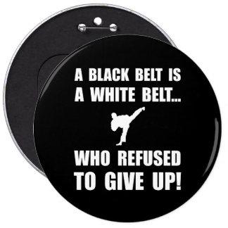 Black Belt Refusal 6 Inch Round Button