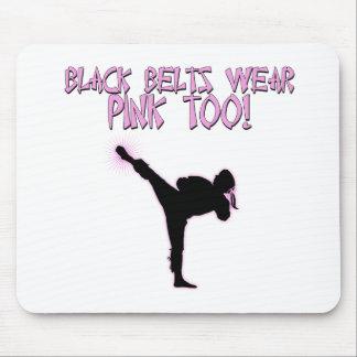 Black Belts Wear Pink Too Mousepads