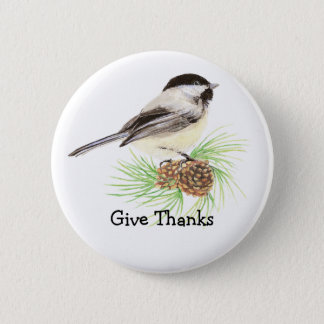 "Black Capped Chickadee Bird ""Give Thanks"" Quote Button"