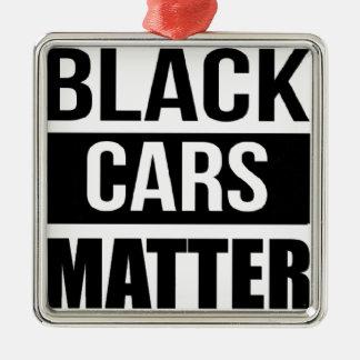 Black Cars Matter - Funny Garage Car Comedy Humor Metal Ornament