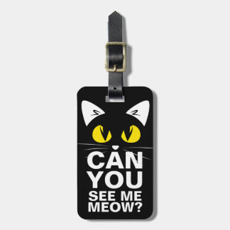 Black Cat Funny Cat Lovers Can You See Me Meow Bag Tag