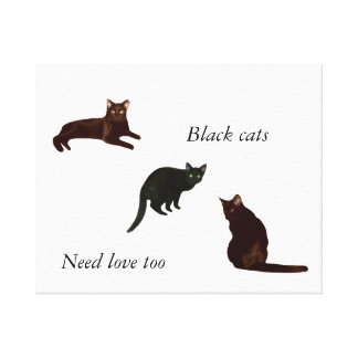 Black Cats Need Love Too Stretched Canvas Prints