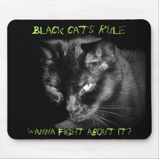 Black cats rule. Wanna Fight About It? Mouse Pad