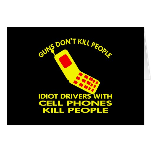 Black Cell Phones Kill People Card