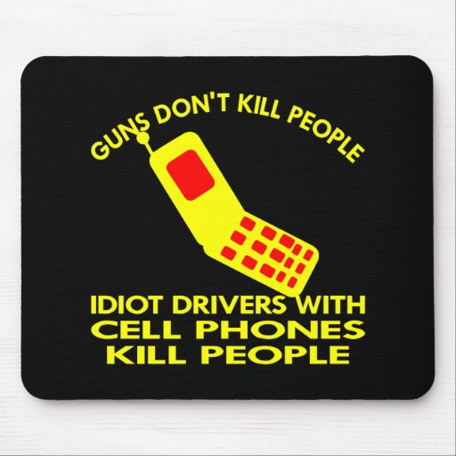 Black Cell Phones Kill People Mouse Pads