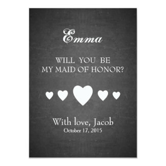 Black Chalkboard Will You Be My MAID OF HONOR Card