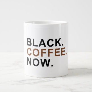 Black. Coffee. Now. - First things First - Large Coffee Mug