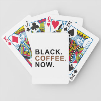 Black. Coffee. Now. - First things First - Bicycle Playing Cards