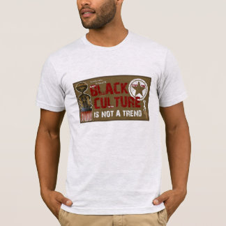 Black Culture is not a Trend T-Shirt