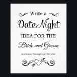 "Black Date Night Ideas Wedding Sign Photo Print<br><div class=""desc"">This darling Date Idea sign will be the perfect compliment to your wedding reception or party. This design features a combination of black fonts,  with a heart banner as an accent,  asking your guests to leave a note with their date night ideas.</div>"