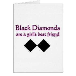 Black diamonds are a girls best friend greeting card