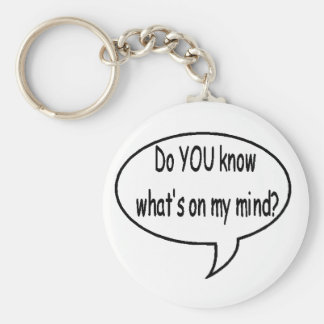 Black Do YOU Know What's On My Mind? Speech Bubble Keychain