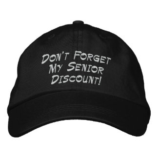 Black Don't Forget My Senior Discount! Embroidered Hats