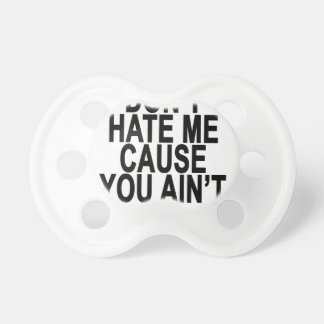 Black Don't hate me cause you ain't me T-Shirts.pn BooginHead Pacifier