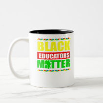 Black Educators Matter Black History Month Gifts Two-Tone Coffee Mug