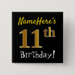 [ Thumbnail: Black, Faux Gold 11th Birthday, With Custom Name Button ]