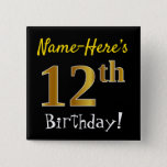 [ Thumbnail: Black, Faux Gold 12th Birthday, With Custom Name Button ]