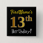 [ Thumbnail: Black, Faux Gold 13th Birthday, With Custom Name Button ]