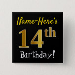[ Thumbnail: Black, Faux Gold 14th Birthday, With Custom Name Button ]