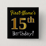 [ Thumbnail: Black, Faux Gold 15th Birthday, With Custom Name Button ]