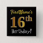 [ Thumbnail: Black, Faux Gold 16th Birthday, With Custom Name Button ]