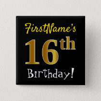 Black, Faux Gold 16th Birthday, With Custom Name Button