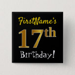 [ Thumbnail: Black, Faux Gold 17th Birthday, With Custom Name Button ]