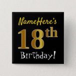 [ Thumbnail: Black, Faux Gold 18th Birthday, With Custom Name Button ]