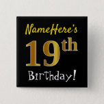 [ Thumbnail: Black, Faux Gold 19th Birthday, With Custom Name Button ]