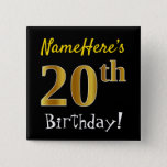 [ Thumbnail: Black, Faux Gold 20th Birthday, With Custom Name Button ]